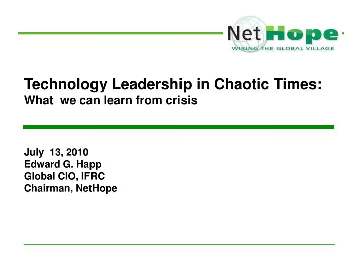 PPT - Technology Leadership in Chaotic Times: What we can learn from
