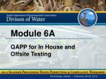 Module 6A QAPP for In House and  Offsite Testing