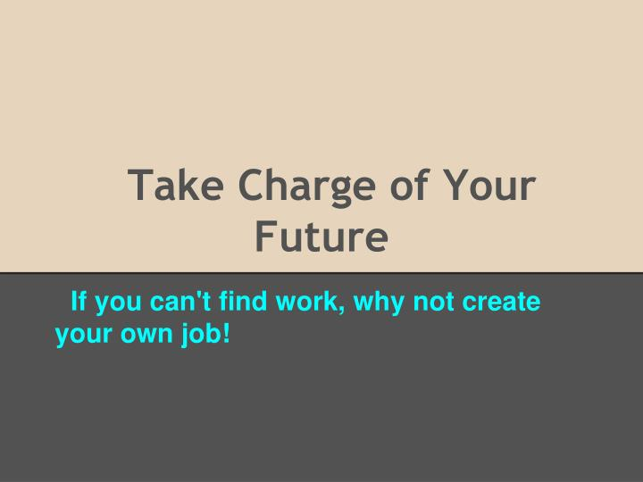 take charge of your future n.