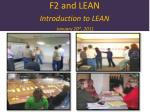 F2 and LEAN Introduction to LEAN January 20 th , 2011