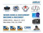 WHEN DOES A DOCUMENT BECOME A RECORD?