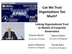 Can We Trust Organizations Too Much?  Linking Organizational Trust to Models of Corporate Governance
