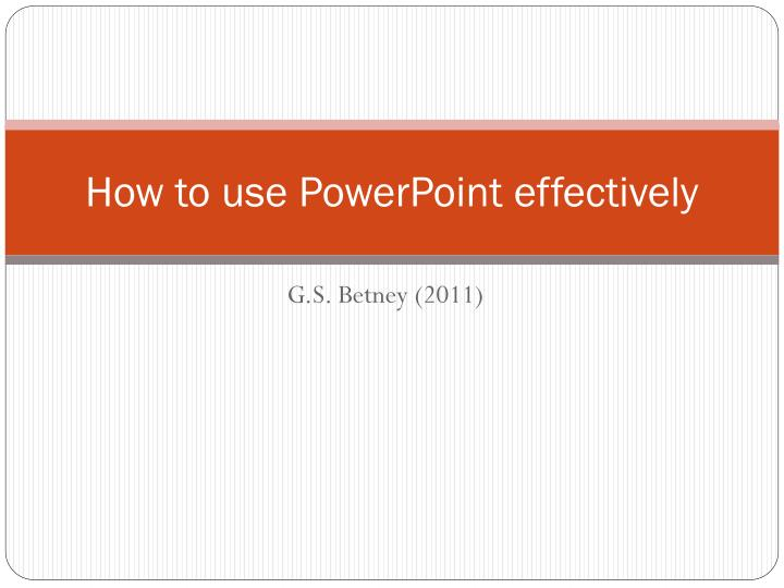 how to use powerpoint effectively n.