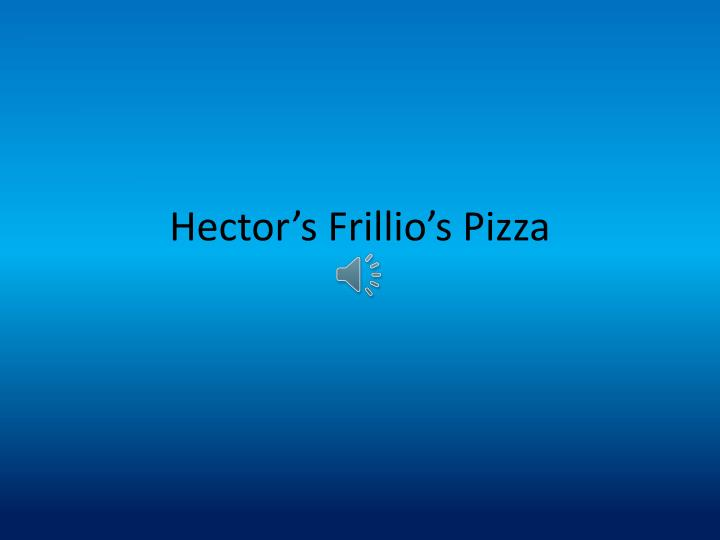 hector s frillio s pizza n.
