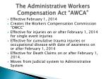 """The Administrative Workers Compensation Act """"AWCA"""""""