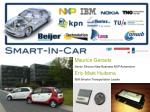 Maurice Geraets Senior Director New Business NXP Automotive Eric -Mark Huitema IBM Smarter Transportation Leader