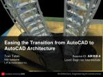 Easing the Transition from AutoCAD to AutoCAD Architecture