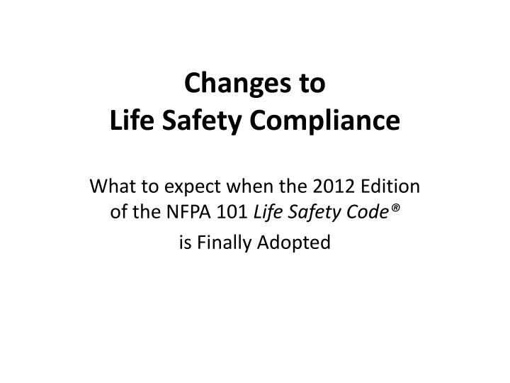 changes to life safety compliance n.