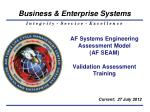 AF Systems Engineering Assessment Model (AF SEAM) Validation Assessment Training