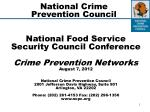 National Food Service Security Council Conference Crime Prevention Networks August 7, 2012 National Crime Prevention Cou
