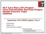 HL7 Care Plan (CP) Project Care Coordination Services  Project Health Concern Topic Updates