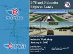 PRESENTATION FOR Industry Workshop January 8, 2013