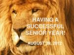 HAVING A SUCCESSFUL SENIOR YEAR!