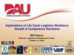 Implications of Life Cycle Logistics Workforce Growth & Competency Revisions