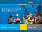 Mechanisms for Industrial Energy Management