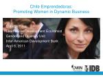 Chile Emprendedoras : Promoting Women in Dynamic Business