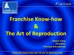 Franchise Know-how & The Art of Reproduction