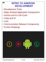 INTRO TO ANDROID DEVELOPMENT Development  Tools	 Major Android Application Components Activity and it's Life Cycle Code