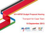 2014 MTEF Budget Proposal Hearing  Transport for Cape Town 10 September 2013