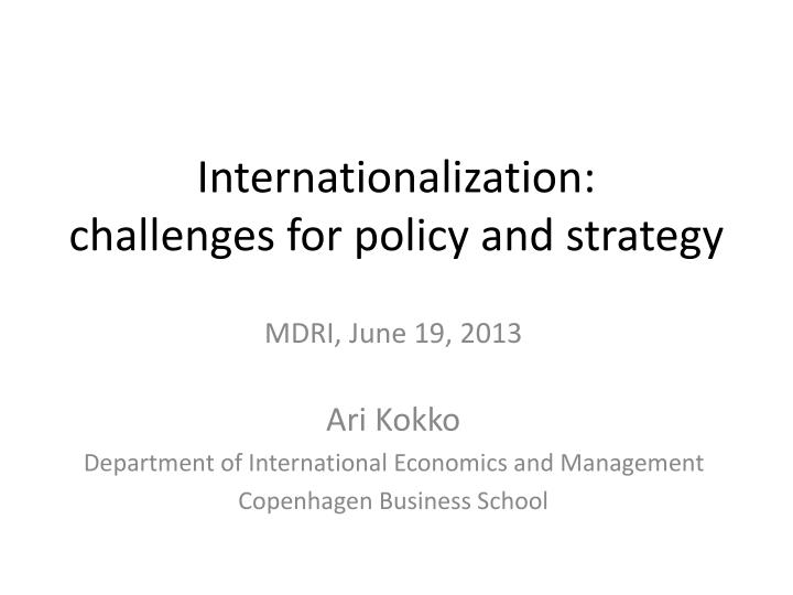 internationalization challenges for policy and strategy n.