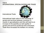 Unit 8  INTERNATIONAL SPECIALIZATION AND TRADE