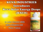 KEVA INDUSTRIES Introduces  Keva Solar Energy Drops (KSED)