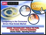 USING TECHNOLOGY TOOLS TO FUEL YOUR REAL ESTATE BUSINESS Charles Cefalu – Operating Principal