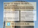 Beyond the Silos of the LAM's : Time to Speak Up Collaborative and Open Software Development Directions for Libraries,