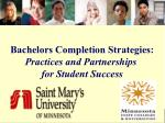 Bachelors Completion Strategies: Practices and Partnerships  for Student Success