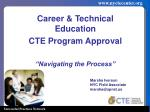 "Career & Technical Education CTE Program  Approval ""Navigating the Process"""