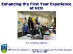 Enhancing the First Year Experience at UCD