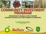 Achievement , Impact,  L esson L earned and  B est P ractices of a CSR  Program in  Indonesia