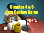 Chapter 4 & 5  Test Review Game