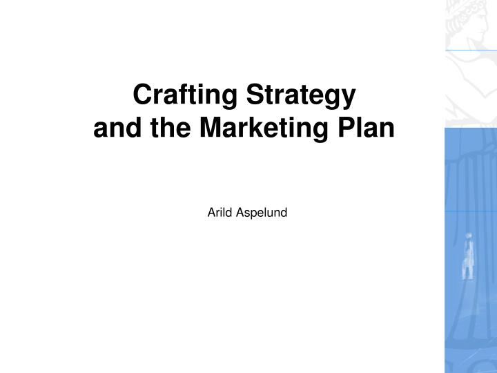 crafting strategy and the marketing plan n.