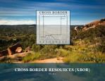 CROSS BORDER RESOURCES (XBOR) July 2011