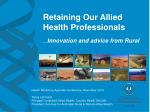 Retaining Our Allied Health Professionals … Innovation and advice from Rural