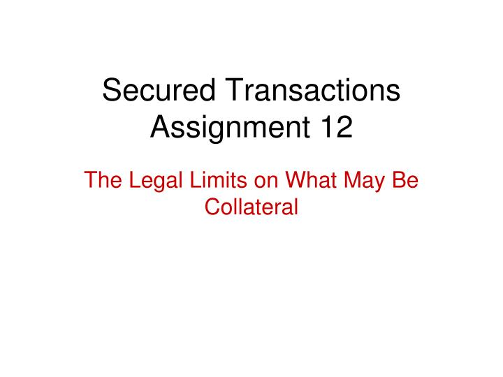 secured transactions assignment 12 n.