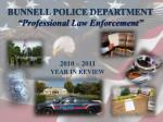 "BUNNELL POLICE DEPARTMENT ""Professional Law Enforcement"""