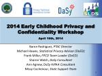 2014 Early Childhood Privacy and Confidentiality Workshop April 16th, 2014