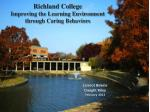 Richland College Improving the Learning Environment through Caring Behaviors