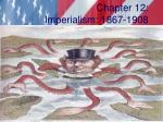 Chapter 12: Imperialism: 1867-1908