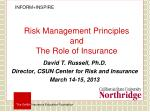 Risk Management Principles and T he Role of Insurance