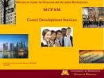 Minnesota Center for Financial and Actuarial Mathematics MCFAM Career Development Services