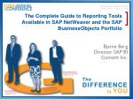 The Complete Guide to Reporting Tools Available in SAP NetWeaver and the SAP BusinessObjects Portfolio