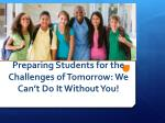 Preparing Students for the Challenges of Tomorrow: We Can't Do It Without You!