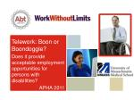 Telework : Boon or Boondoggle? Does it provide acceptable employment opportunities for persons with d isabilities?
