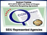Contract Training 2013-2015 SEIU and State of Oregon Collective Bargaining Agreement