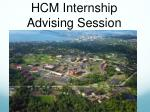 HCM Internship  Advising Session
