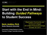 Start with the End in Mind: Building Guided Pathways to Student Success