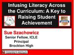 Infusing Literacy Across   the Curriculum: A Key to Raising Student Achievement